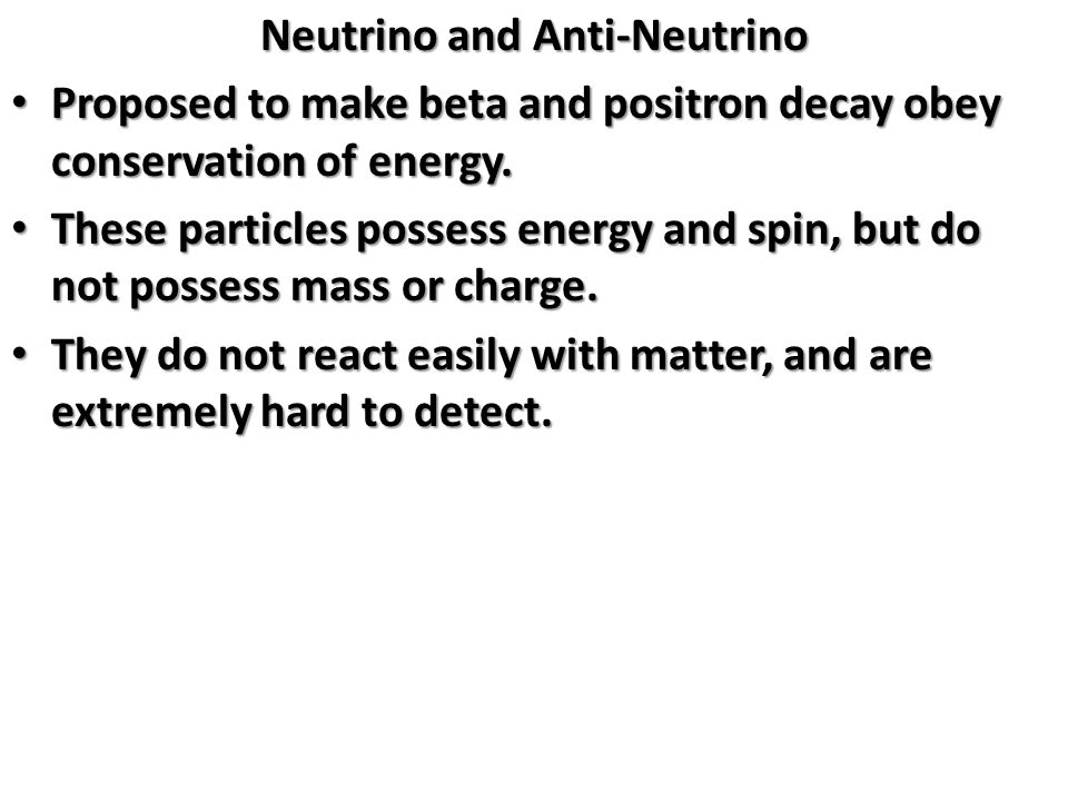 Neutrino and Anti-Neutrino