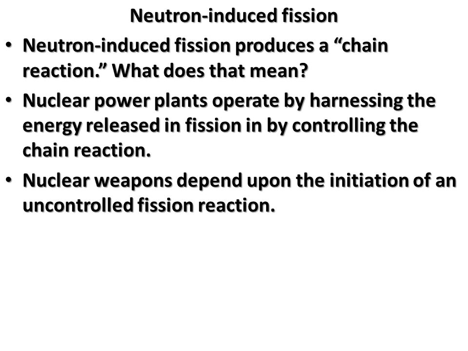 Neutron-induced fission
