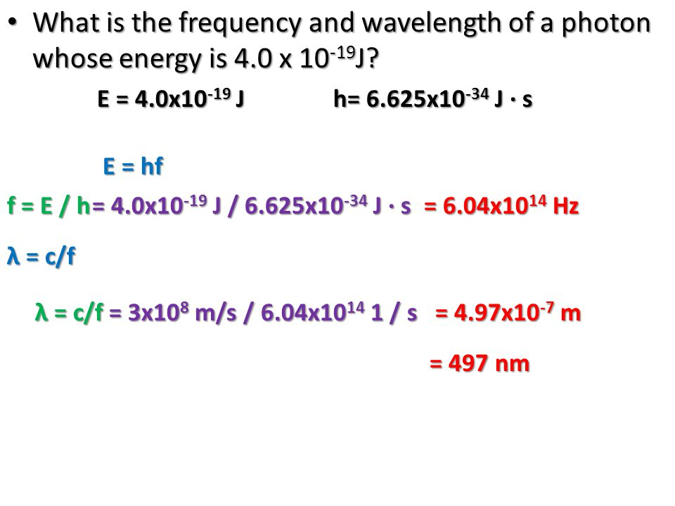 What is the frequency and wavelength of a photon whose energy is 4
