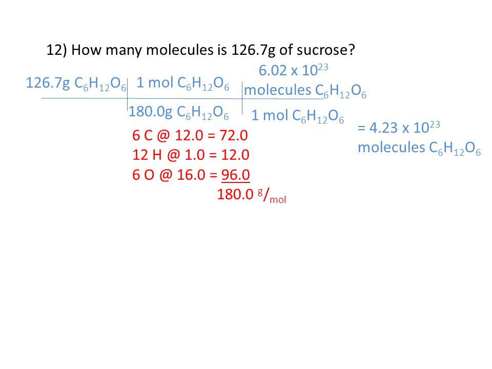 12) How many molecules is 126.7g of sucrose