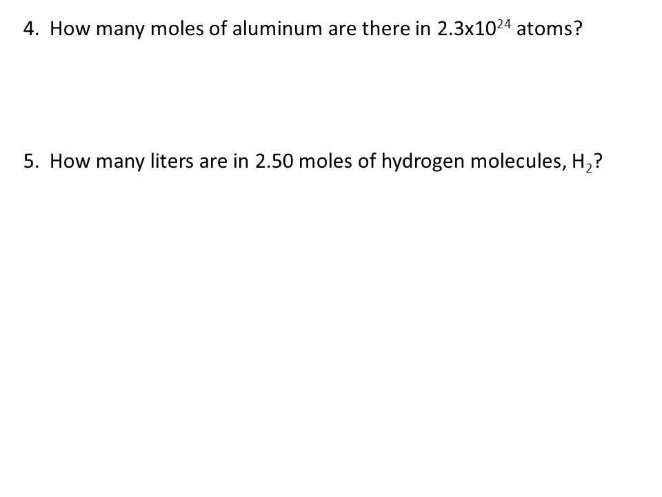 4. How many moles of aluminum are there in 2.3x1024 atoms