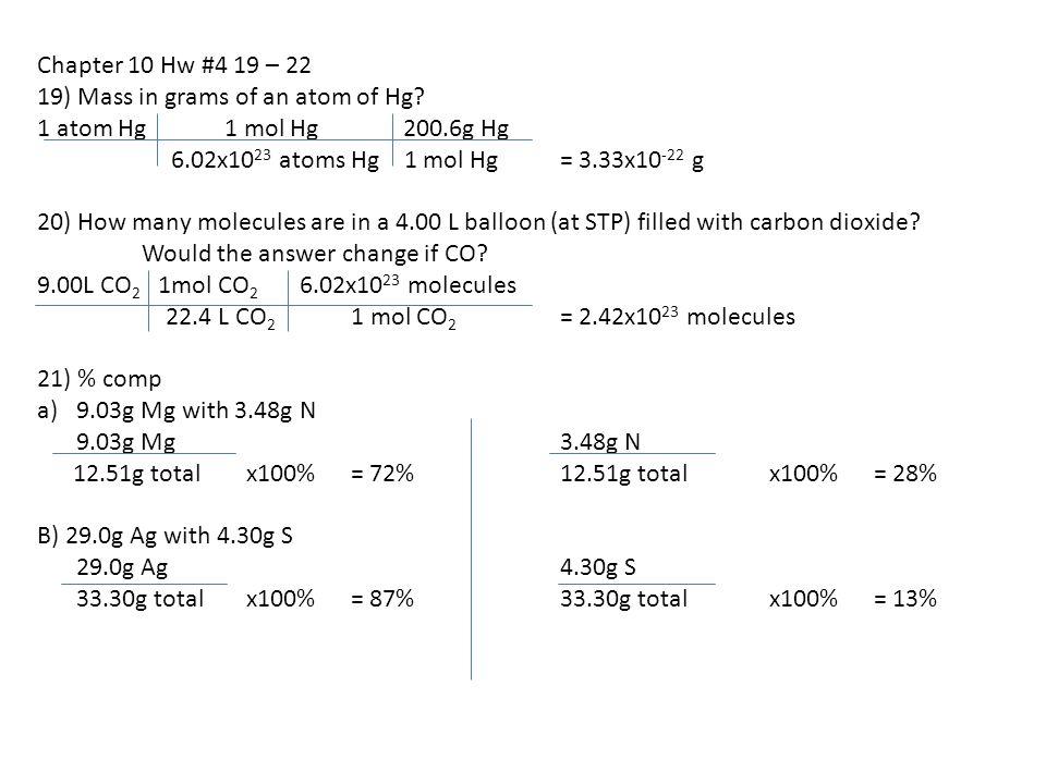 Chapter 10 Hw #4 19 – 22 19) Mass in grams of an atom of Hg 1 atom Hg 1 mol Hg 200.6g Hg.