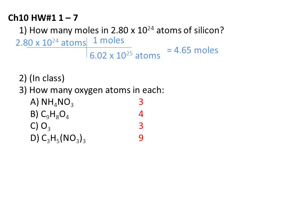 Ch10 HW#1 1 – 7 1) How many moles in 2.80 x 1024 atoms of silicon 2) (In class)