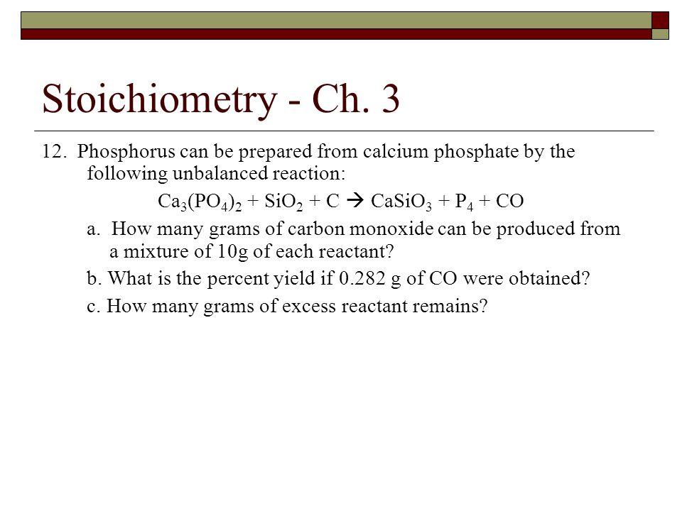 Ca3(PO4)2 + SiO2 + C  CaSiO3 + P4 + CO