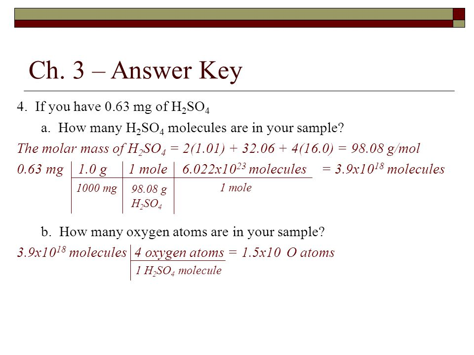 Ch. 3 – Answer Key 4. If you have 0.63 mg of H2SO4