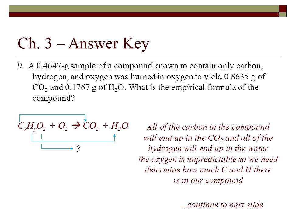 Ch. 3 – Answer Key CxHyOz + O2  CO2 + H2O