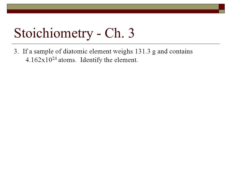 Stoichiometry - Ch. 3 3.