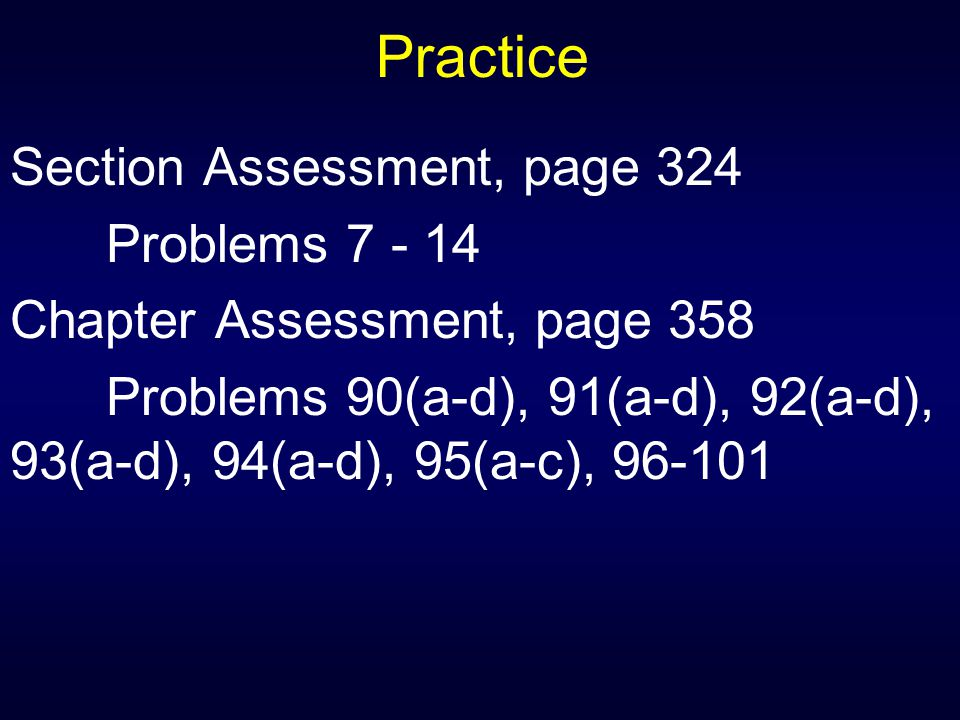 Practice Section Assessment, page 324 Problems 7 - 14