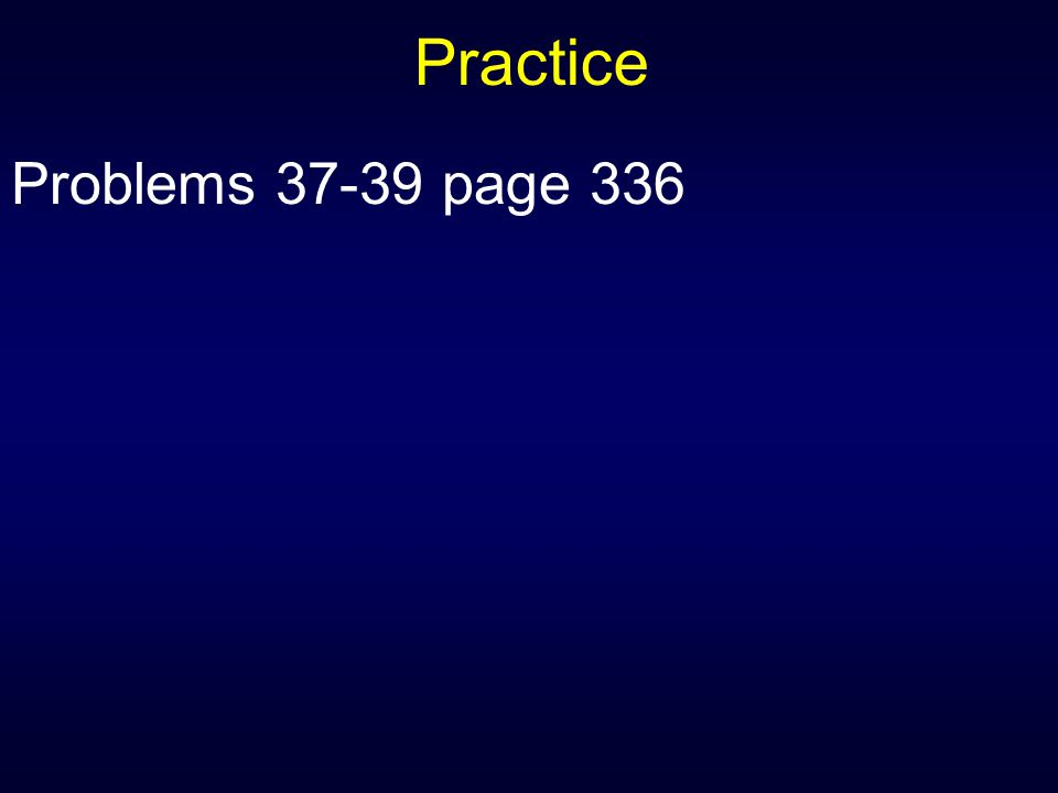 Practice Problems 37-39 page 336