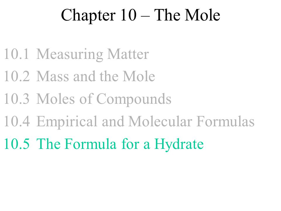 Chapter 10 – The Mole 10.1 Measuring Matter 10.2 Mass and the Mole