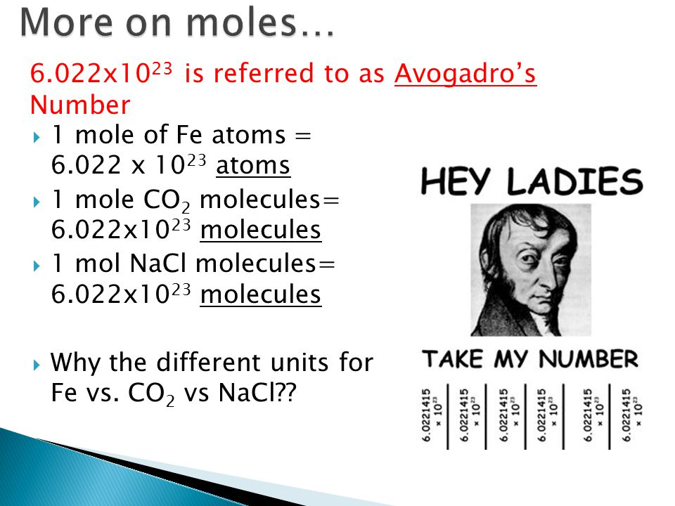 More on moles… 6.022x1023 is referred to as Avogadro's Number