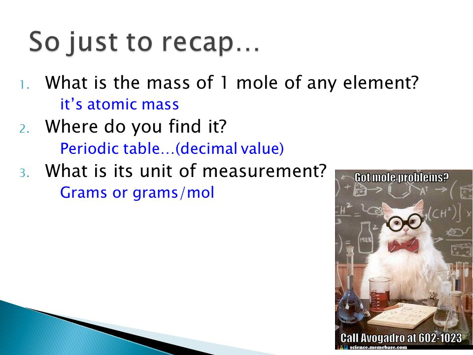 So just to recap… What is the mass of 1 mole of any element
