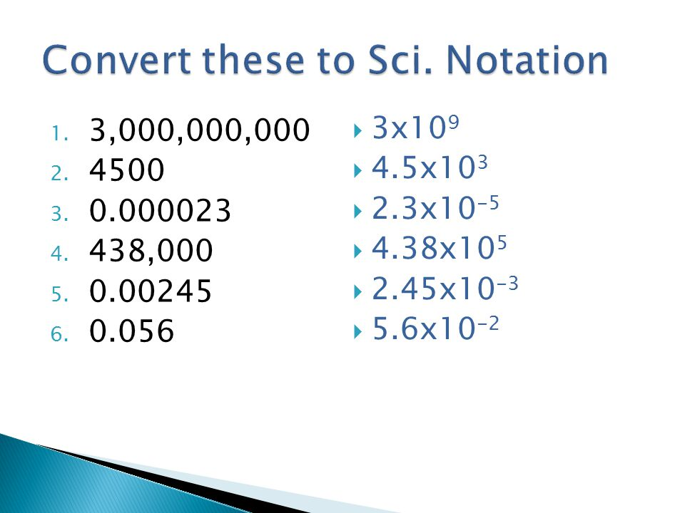Convert these to Sci. Notation