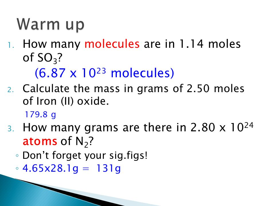 Warm up How many molecules are in 1.14 moles of SO3