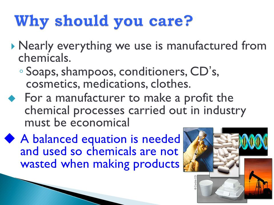 Why should you care Nearly everything we use is manufactured from chemicals.