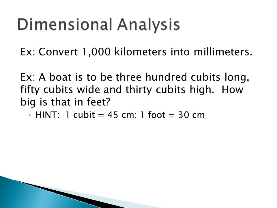 Dimensional Analysis Ex: Convert 1,000 kilometers into millimeters.