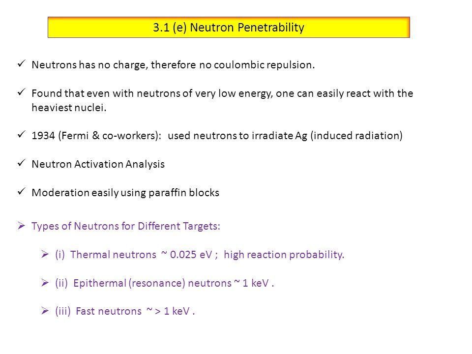 3.1 (e) Neutron Penetrability