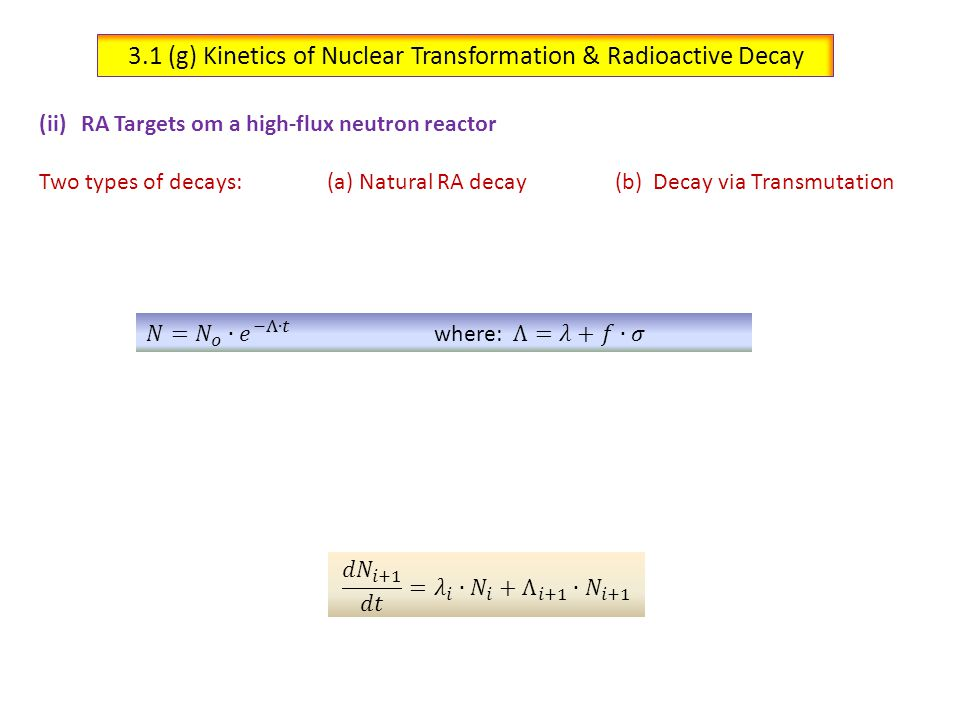 3.1 (g) Kinetics of Nuclear Transformation & Radioactive Decay