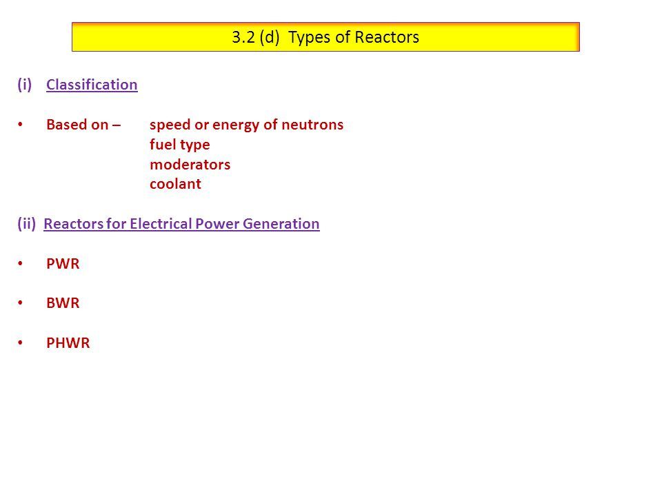 3.2 (d) Types of Reactors Classification