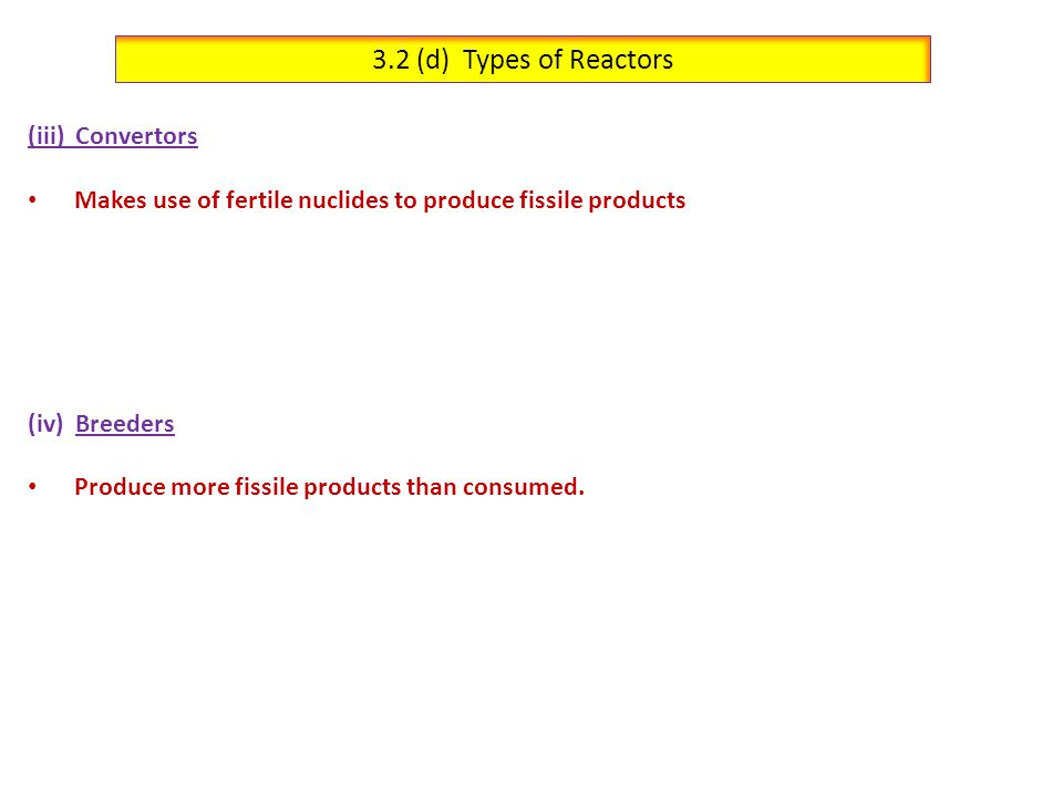 3.2 (d) Types of Reactors (iii) Convertors