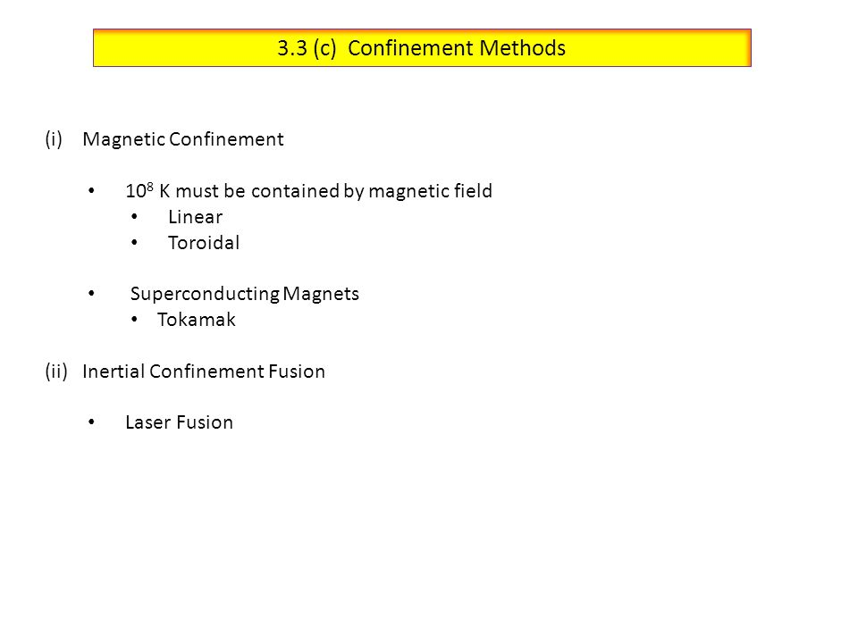 3.3 (c) Confinement Methods