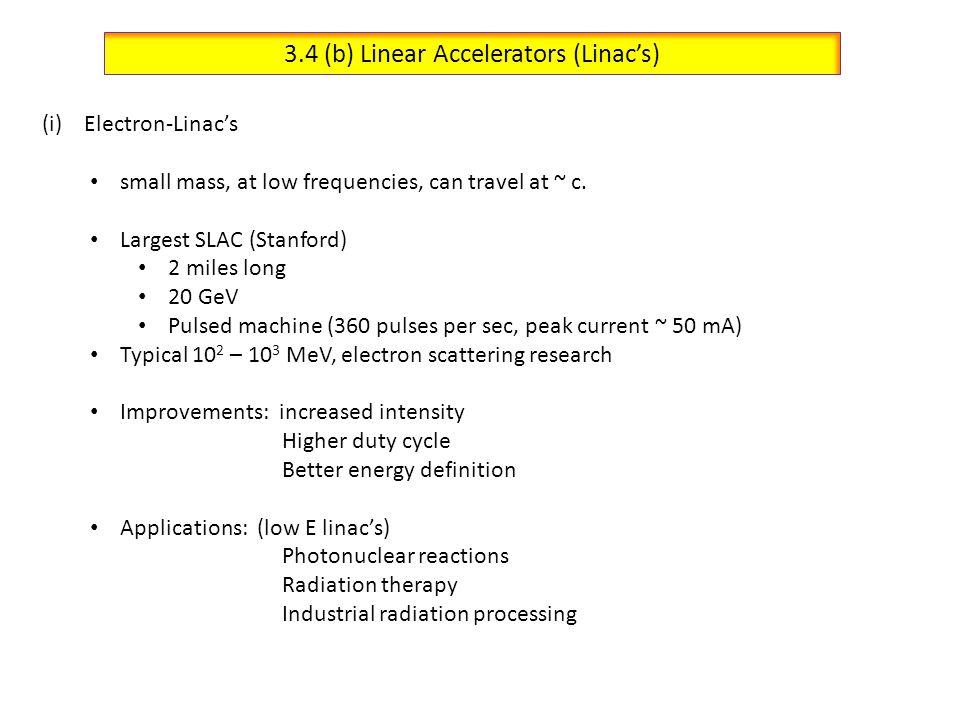 3.4 (b) Linear Accelerators (Linac's)