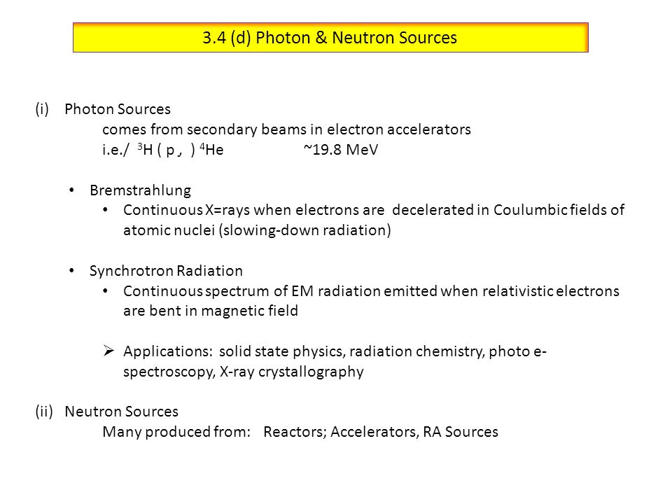 3.4 (d) Photon & Neutron Sources