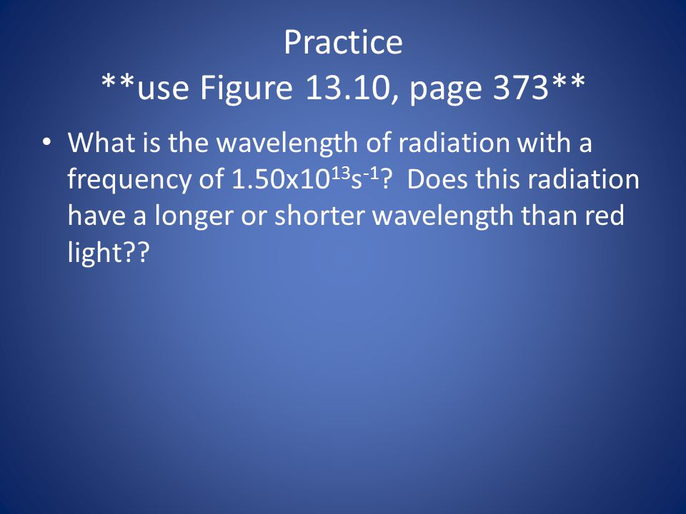 Practice **use Figure 13.10, page 373**