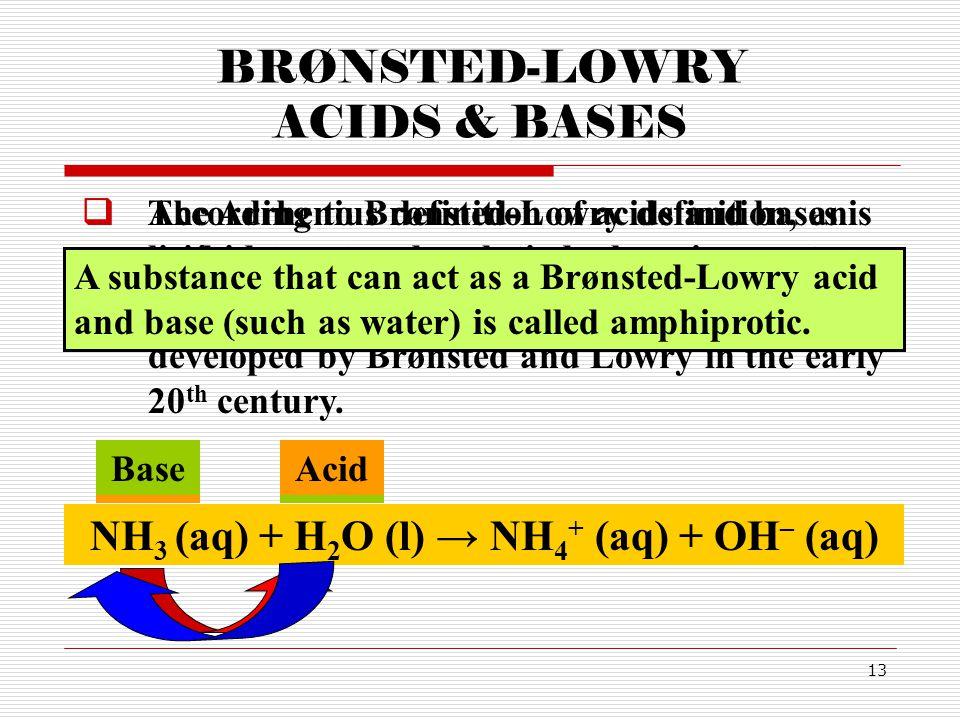 BRØNSTED-LOWRY ACIDS & BASES