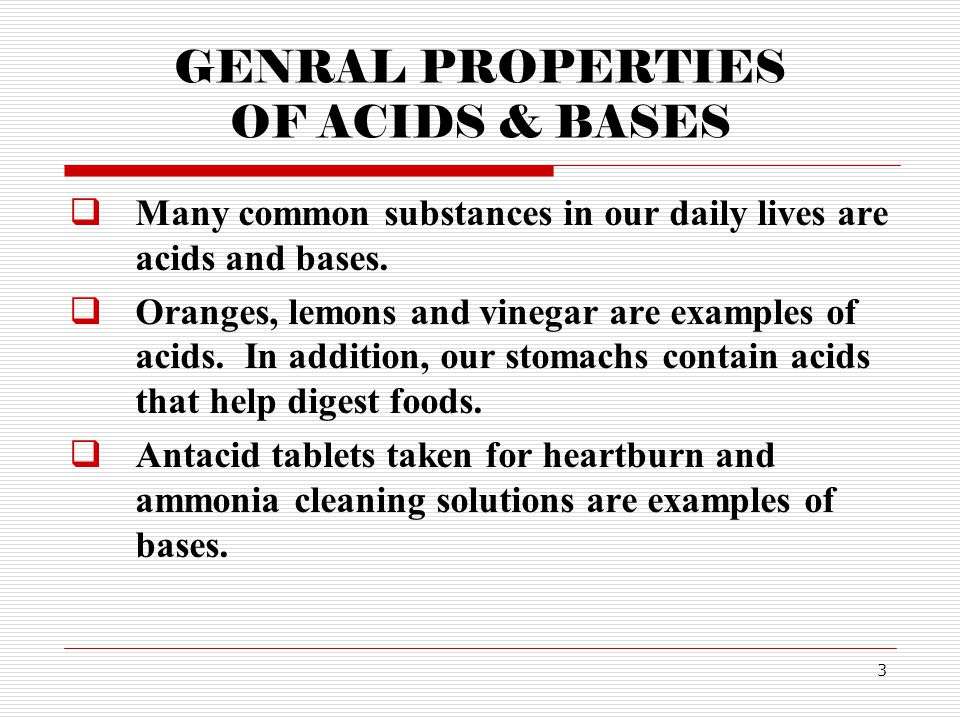 GENRAL PROPERTIES OF ACIDS & BASES