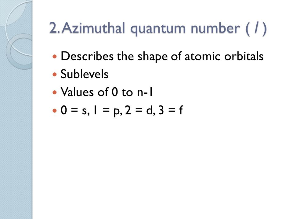 2. Azimuthal quantum number ( l )