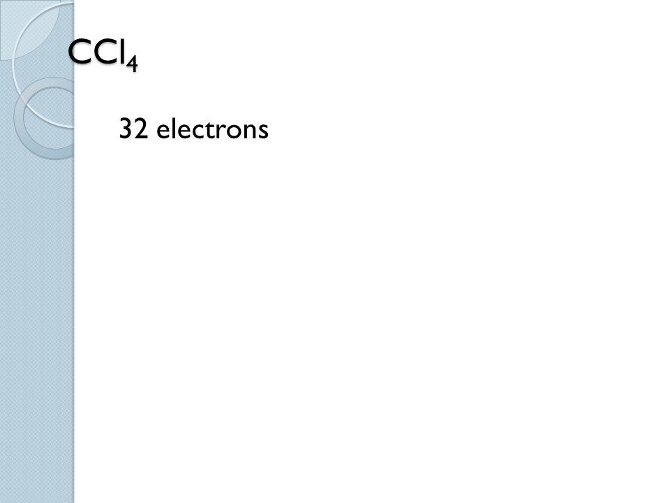 32 electrons CCl4