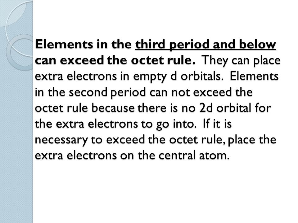 Elements in the third period and below can exceed the octet rule