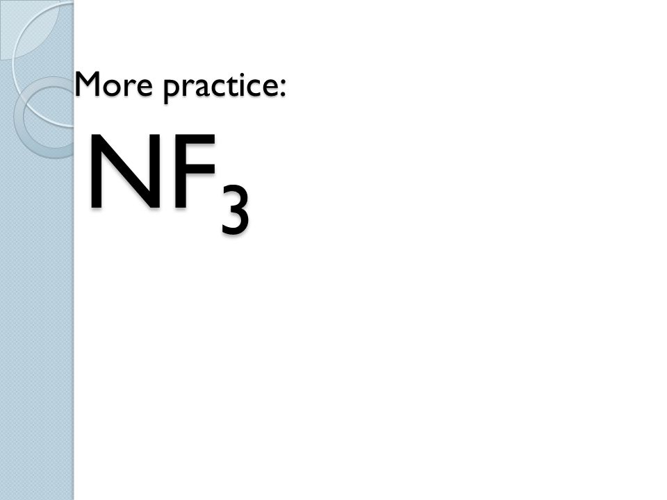 More practice: NF3