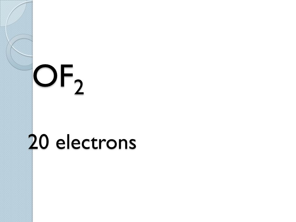 OF2 20 electrons