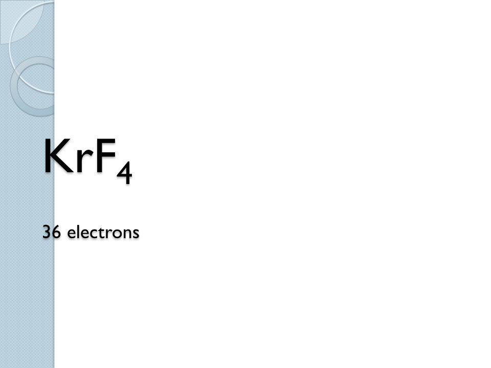 KrF4 36 electrons