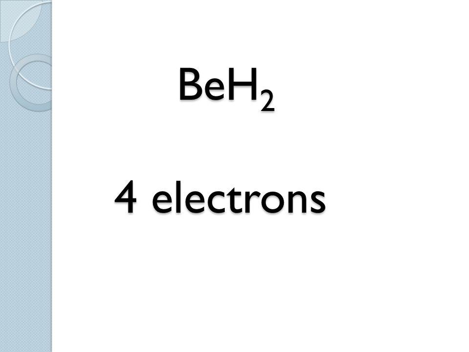 BeH2 4 electrons