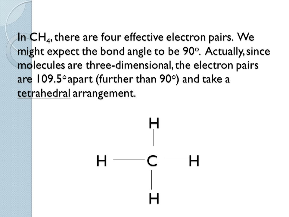 In CH4, there are four effective electron pairs