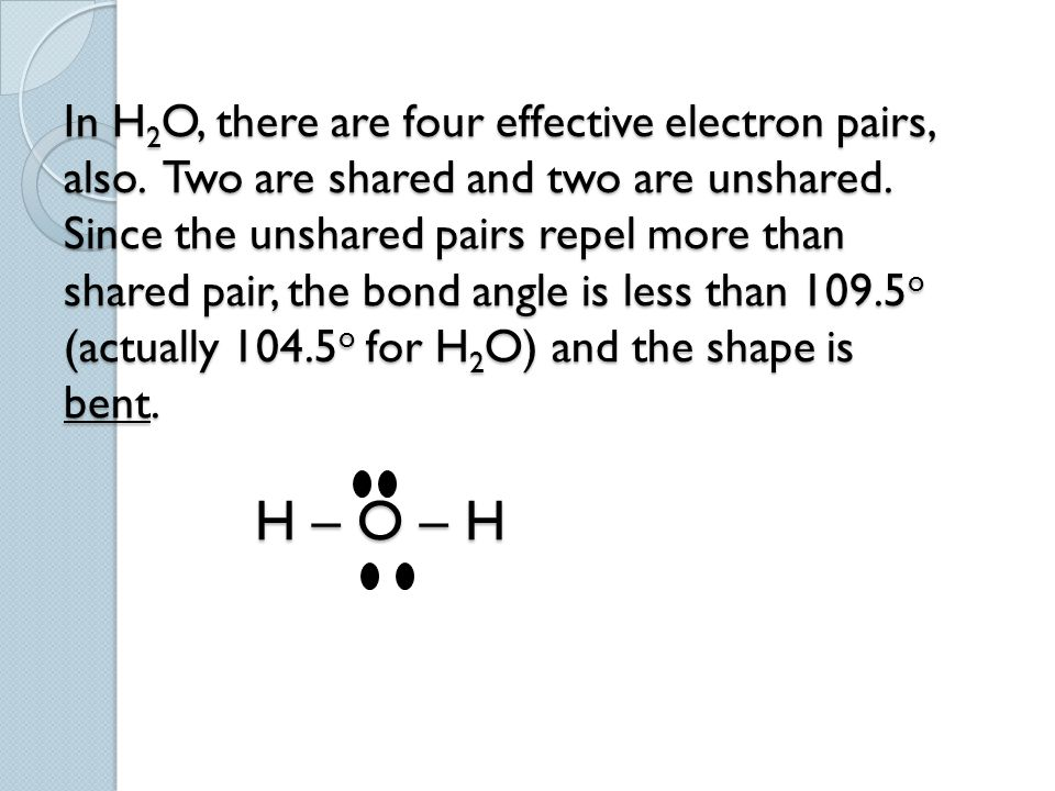 In H2O, there are four effective electron pairs, also