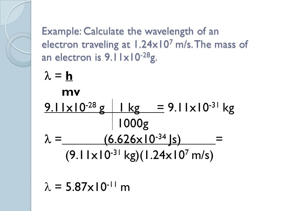 Example: Calculate the wavelength of an electron traveling at 1