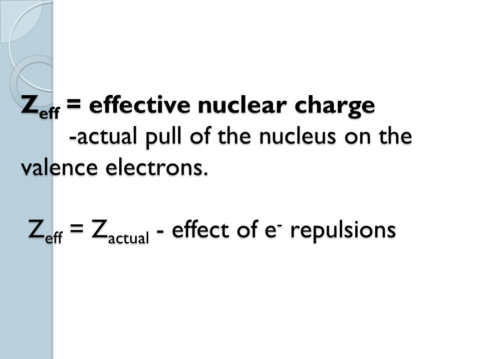 Zeff = effective nuclear charge