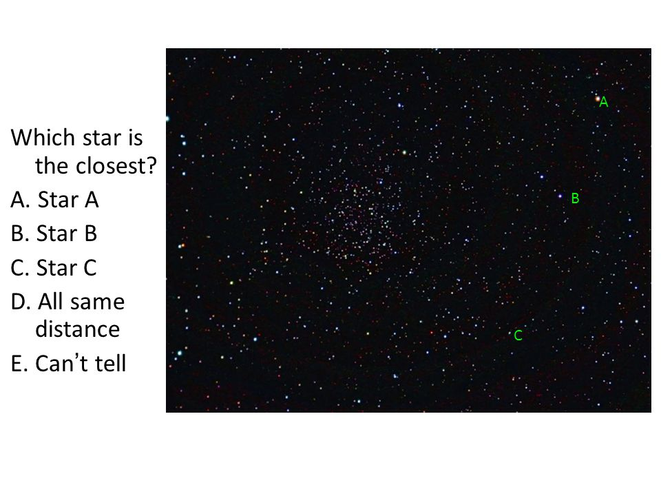 Which star is the closest A. Star A B. Star B C. Star C