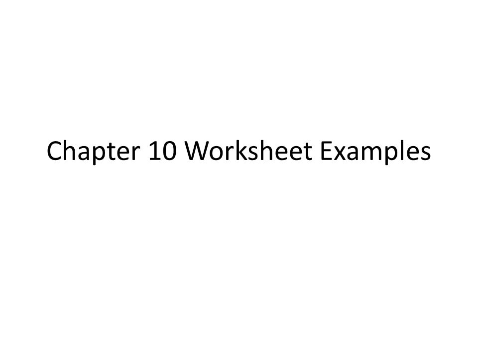 Chapter 10 Worksheet Examples
