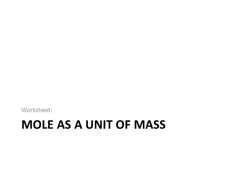 Worksheet: Mole as a unit of mass