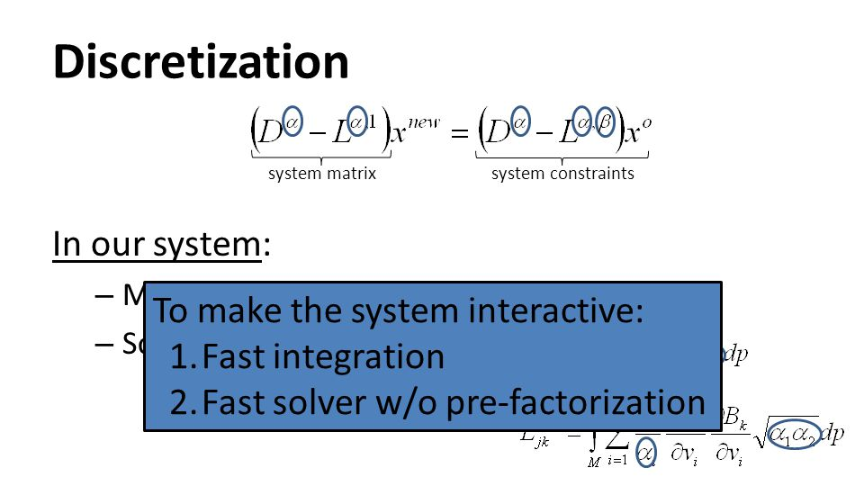 Discretization In our system: To make the system interactive: