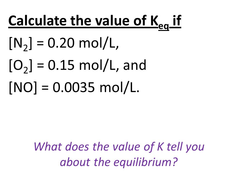 What does the value of K tell you about the equilibrium