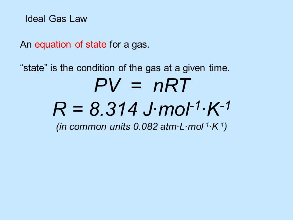 (in common units 0.082 atm∙L∙mol-1·K-1)
