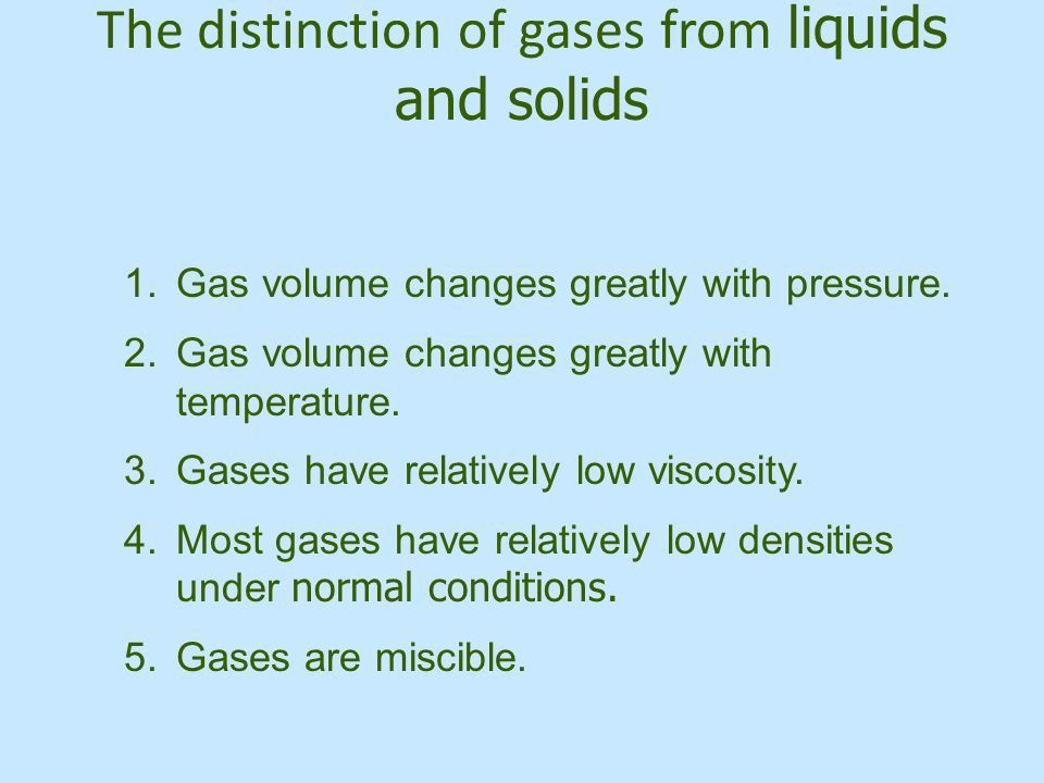 The distinction of gases from liquids and solids