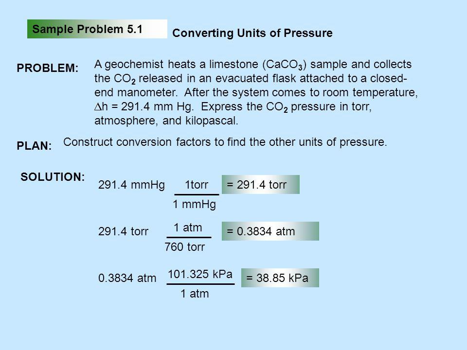 Sample Problem 5.1 Converting Units of Pressure. PROBLEM: