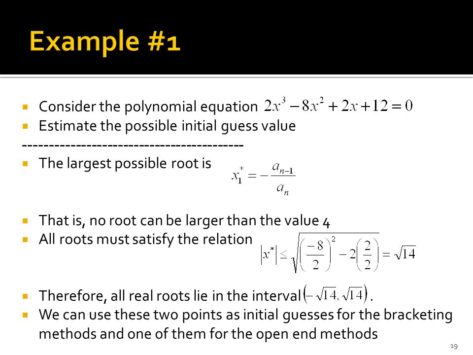 Example #1 Consider the polynomial equation